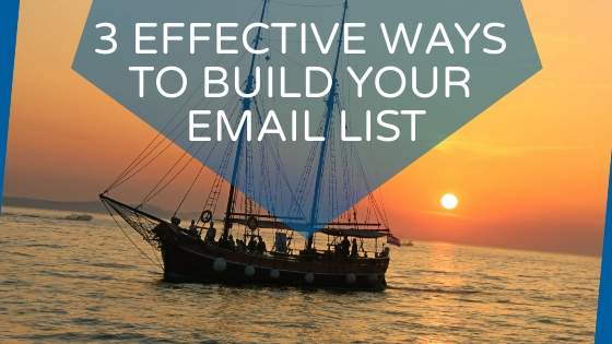 3 Effective Ways to Build Your Email List