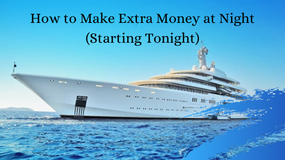 How to Make Extra Money at Night Starting Tonight