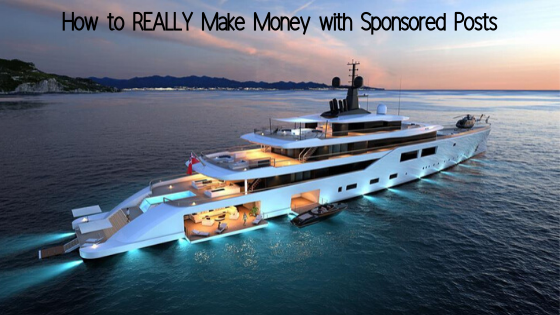 How to REALLY Make Money with Sponsored Posts