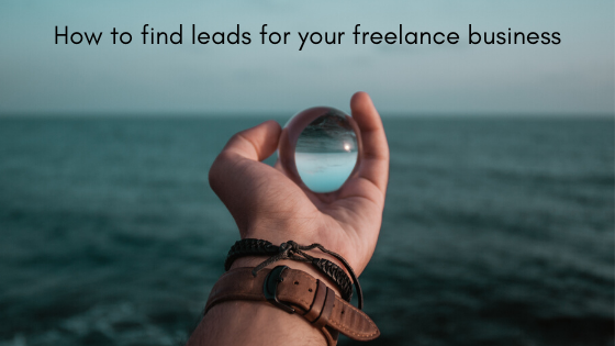 How to find leads for your freelance business